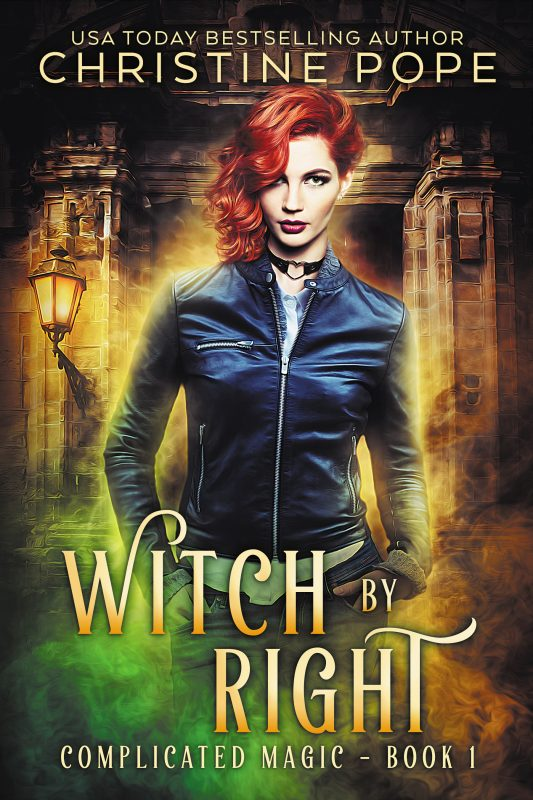 Witch by Right (Complicated Magic: Book 1)
